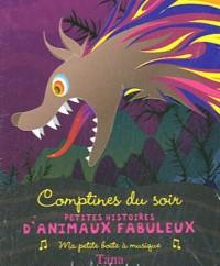 Petites histoires d'animaux fabuleux : Comptines du soir