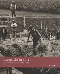 Gens de la terre dérive : La France rurale 1880-1940