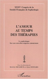 L'amour au temps des thérapies. Le sophrologue face au nouvelles exigences amoureuses