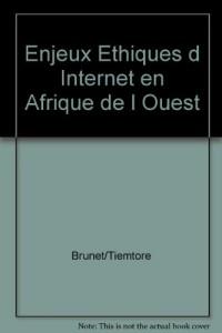 Enjeux Ethiques d Internet en Afrique de l Ouest