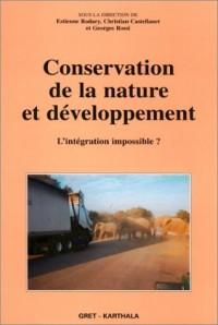 Conservation de la nature et Développement : L'Intégration impossible ?
