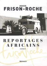 Reportages africains : (1946-1960)