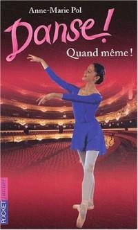 Danse, tome 29 : Quand même !