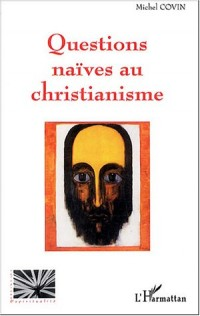 Questions naïves au christianisme