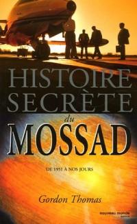 Histoire secrète du Mossad : De 1951 à nos jours