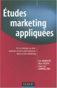 Études Marketing appliquées - De la stratégie au MIX : analyses et tests pour optimiser votre action marketing
