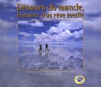 Détours du monde, histoire d'un rêve éveillé (1CD audio)