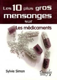 Les 10 plus gros mensonges sur les médicaments