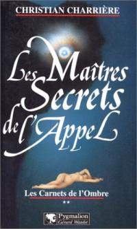 Les carnets de l'ombre - les maitres secrets de l'appel