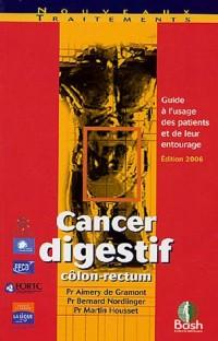 Cancer digestif côlon-rectum : Guide à l'usage des patients et de leur entourage