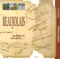 Beaujolais : En dates et en cartes...