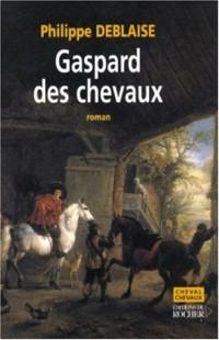 Gaspard, des chevaux : La vie d'un homme de cheval au temps de Louis XIV