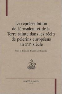 La représentation de Jérusalem et de la Terre sainte dans les récits de pèlerins européens au XVIe siècle