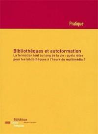 Bibliothèques et autoformation : La formation tout au long de la vie : quels rôles pour les bibliothèques à l'heure du multimédia ?