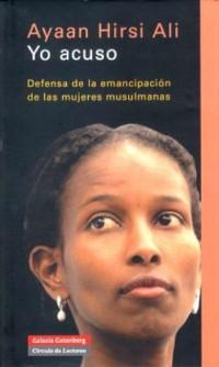 Yo Acuso / I Accuse: Defensa De La Emancipacion De Las Mujeres Musulmanas / Defense of the Emancipation of Muslim Women