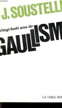 Vingt-huit ans de Gaullisme