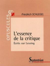 L'essence de la critique : Ecrits sur Lessing