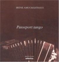 Passeport tango : Brève histoire des spectacles qui reconquirent le monde