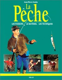 La Pêche : Les Poissons - Le Matériel - Les Techniques