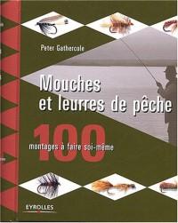 Mouches et leurres de pêche : 100 montages à faire soi-même