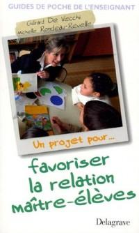 Favoriser la relation maître-élève