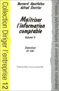 Diriger l'entreprise : Maîtriser l'information comptable, volume 4 (Exercices et cas)