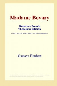 Madame Bovary: Webster's French Thesaurus