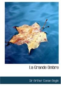 La Grande Ombre / The Great Shadow
