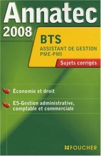 ANNATEC 2008 BTS ECO DROIT ASSISTANT PME-PMI (Ancienne édition)
