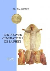Les Dogmes Generateurs De La Piete - (1 Volume)