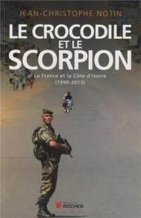 Le crocodile et le scorpion: La France et la Côte d'Ivoire (1999-2013)