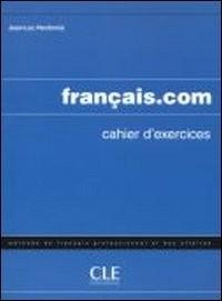 Français.com. Cahier d'exercices