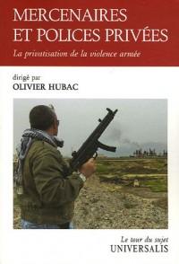 Mercenaires et polices privées : La privatisation de la violence armée