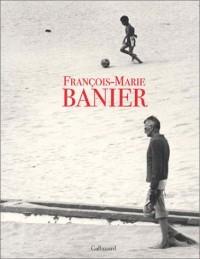 François-Marie Banier (Ancien Prix éditeur : 45 euros)