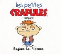 Les Petites Crapules : Eugène La-Flemme