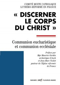 Discerner le corps du Christ : Communion eucharistique et communion ecclésiale