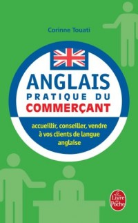 Anglais pratique du commerçant : Pour bien communiquer avec vos clients anglophones