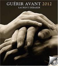 Guérir avant 2012 - Livre + CD
