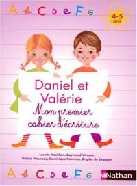 Daniel et Valérie : Mon premier cahier d'écritures 4-5 ans