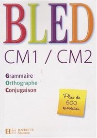 Bled CM1/CM2 : Grammaire, orthographe, conjugaison