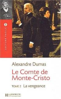 Le Comte de Monte-Cristo : Tome 2, La vengeance
