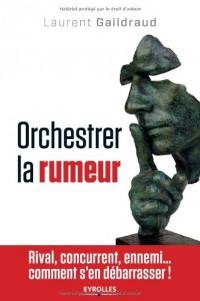 Orchestrer la Rumeur