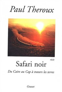Safari noir : Du Caire au Cap à travers les terres