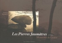 Les Pierres Jaumâtres en Creuse : Murmures de Granit