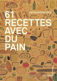 61 recettes avec du pain