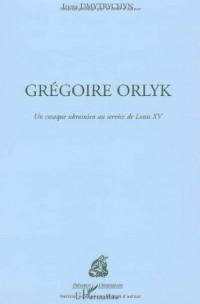 Grégoire Orlyk : Un cosaque ukrainien au service de Louis XV