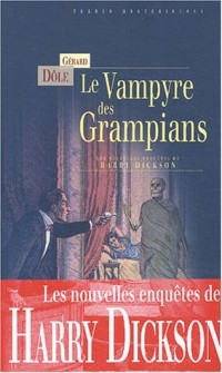 Le Vampyre des Grampians : Les Nouvelles Enquêtes de Harry Dickson