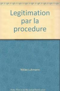 La Legitimation par Procedure