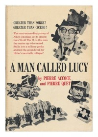 A Man Called Lucy; 1939-1945, by Pierre Accoce and Pierre Quet. Translated by A. M. Sheridan Smith