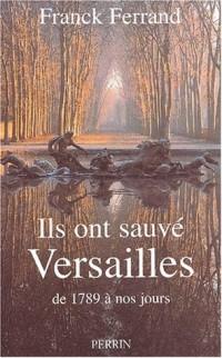 Ils ont sauvé Versailles
